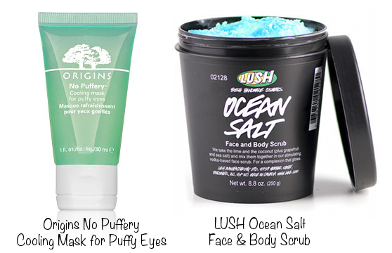 Origins No Puffery Cooling Mask for Puffy Eyes (photo source) & LUSH Ocean Salt Face & Body Scrub (photo source)